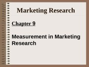 Marketing Research Chapter 9 Measurement in Marketing Research