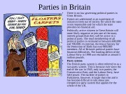 Parties in Britain  • There is no