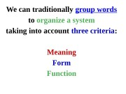 We can traditionally group words to organize a