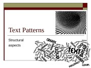 Text Patterns Structural aspects  Narration: Relating Events