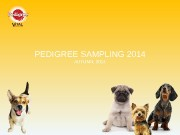 PEDIGREE SAMPLING 2014 AUTUMN, 2014  ЗАДАЧИ ПРОГРАММЫ