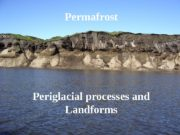 Permafrost Periglacial processes and Landforms   Permafrost