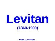 Levitan (1860 -1900) Realistic landscape  Self-portrait