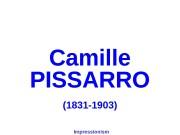 C amille PISSARRO (1831 -1903) Impressionism  L'