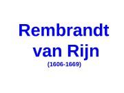 Rembrandt  van Rijn    (1606