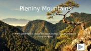 Pieniny Mountains In this presentation, we will talk