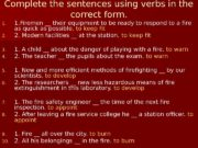 Complete the sentences using verbs in the correct