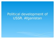 Political development of USSR. Afganistan   Single