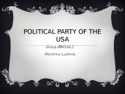 POLITICAL PARTY OF THE USA Group 080100. 2