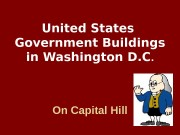 United States Government Buildings in Washington D. C.