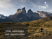 Chile, advantages and opportunities  About Chile