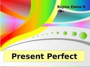 Present Perfect Rojina Elena 9   «