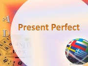 Презентация present perfect