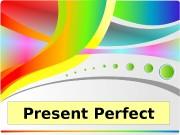 Present Perfect  Употребляется  • Для описания