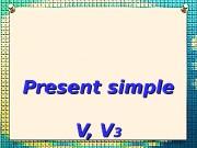 Present simple V, V 33   •
