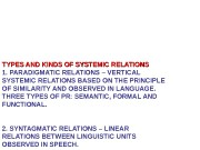 TYPES AND KINDS OF SYSTEMIC RELATIONS 1. PARADIGMATIC