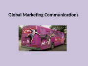 Global Marketing Communications  Objectives and Strategy –
