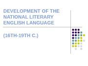 DEVELOPMENT OF THE NATIONAL LITERARY ENGLISH LANGUAGE (16