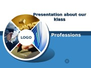 LOGO Presentation about our klass Professions  www.