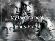 My favorite book «Harry Potter»  The author