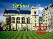 • Oxford is a unique and historic