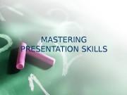 MASTERING PRESENTATION SKILLS  STRUCTURE OF PRESENTATION