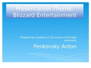 Presentation Theme: Blizzard Entertainment Prepared by student of