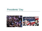 Presidents' Day   Every year on the