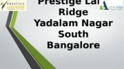 Prestige Lake Ridge Yadalam Nagar South Bangalore