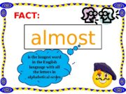 FACT: almost is the longest word in the