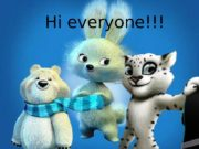 Олимпийский урок Волонтеры Сочи 2014 1 Hi everyone!!!