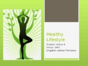 Healthy Lifestyle Student: Kainar. A Group: 5 A