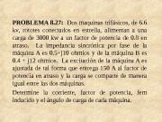 PROBLEMA 8. 27:  Dos maquinas trifásicos, de