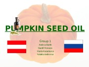 PUMPKIN SEED OIL Group 1 Andrea Barth Daniil