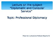 """Lecture on the subject """"Diplomatic and Consular Service"""""""