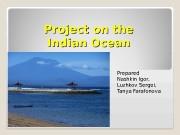 Project onthe IndianOcean Prepared NashkinIgor, Luzhkov Sergei,