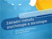 Základní metody psychologie a sociologie (Psy. testy, sociometrie)