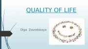 QUALITY OF LIFE Olga Zavodskaya  PLAN