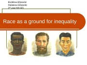 Race as a ground for inequality Krutikova Elizaveta