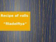 """Recipe of rolls   """"filadelfiya""""  Rolls"""