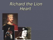 Richard the Lion Heart  ► Richard I