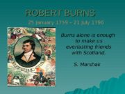 ROBERT BURNS   Burns alone is enough
