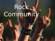 Rock Community  For people in our community
