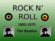 ROCK N' ROLL 1963 -1970 The Beatles