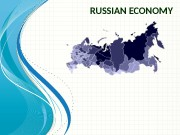 RUSSIAN ECONOMY  Introduction  • The economy