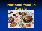 National food in Russia  But of course