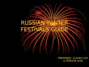 RUSSIAN WINTER FESTIVALS GUIDE PREPARED:  SLAVKO ILYA