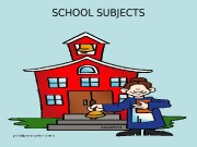 Презентация school-subjects-ppt