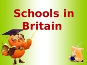 Презентация schools in britain