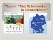"""Thema: """"Das Schulsystem in Deutschland""""   Unser"""